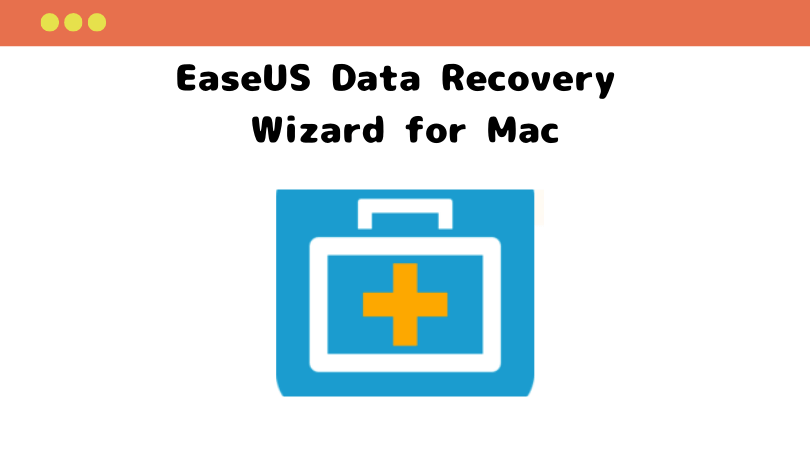 EaseUS Data Recovery Wizard for Macの特徴